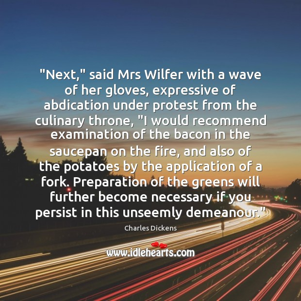 """""""Next,"""" said Mrs Wilfer with a wave of her gloves, expressive of Image"""