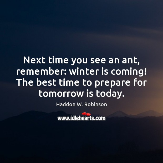 Image, Next time you see an ant, remember: winter is coming! The best