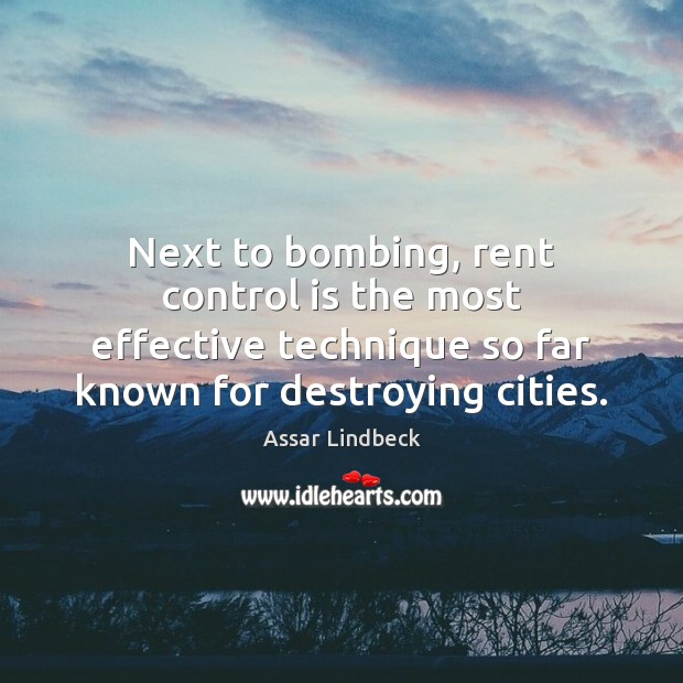 Image, Next to bombing, rent control is the most effective technique so far