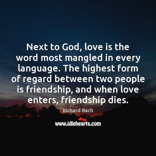 Next to God, love is the word most mangled in every language. Image