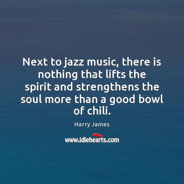 Next to jazz music, there is nothing that lifts the spirit and Image