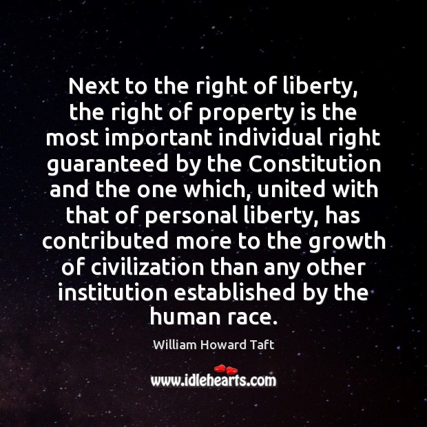 Image, Next to the right of liberty, the right of property is the