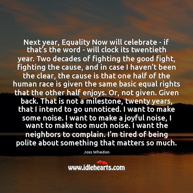 Image, Next year, Equality Now will celebrate – if that's the word