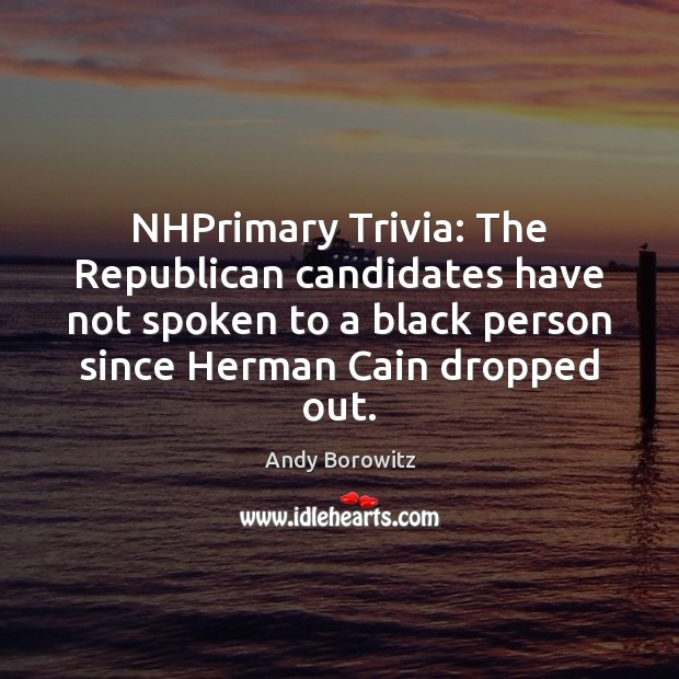 Image, NHPrimary Trivia: The Republican candidates have not spoken to a black person