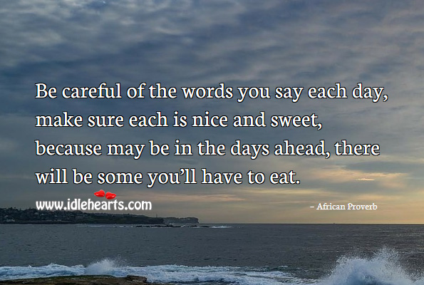 Image, Be careful of the words you say each day.