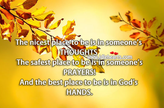 The best place to be is in God's hands. Image