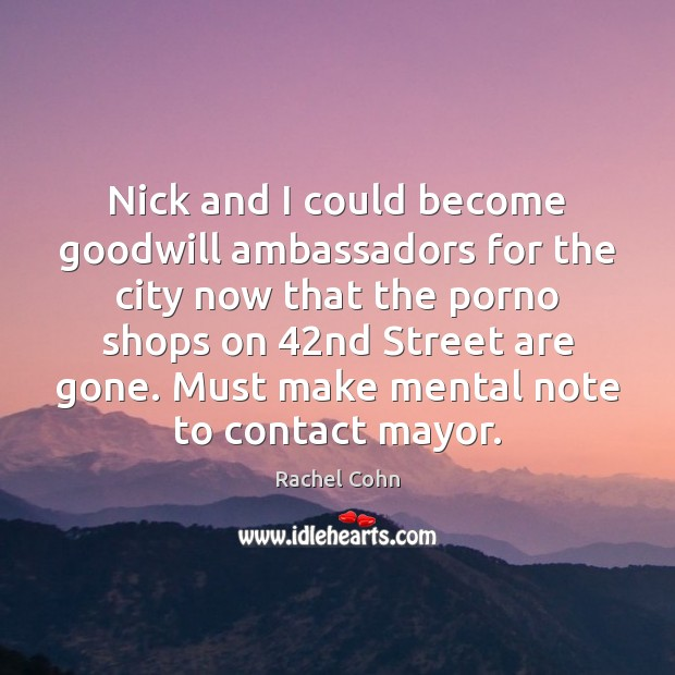 Nick and I could become goodwill ambassadors for the city now that Image