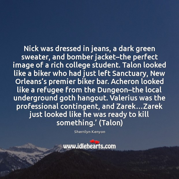 Image, Nick was dressed in jeans, a dark green sweater, and bomber jacket–