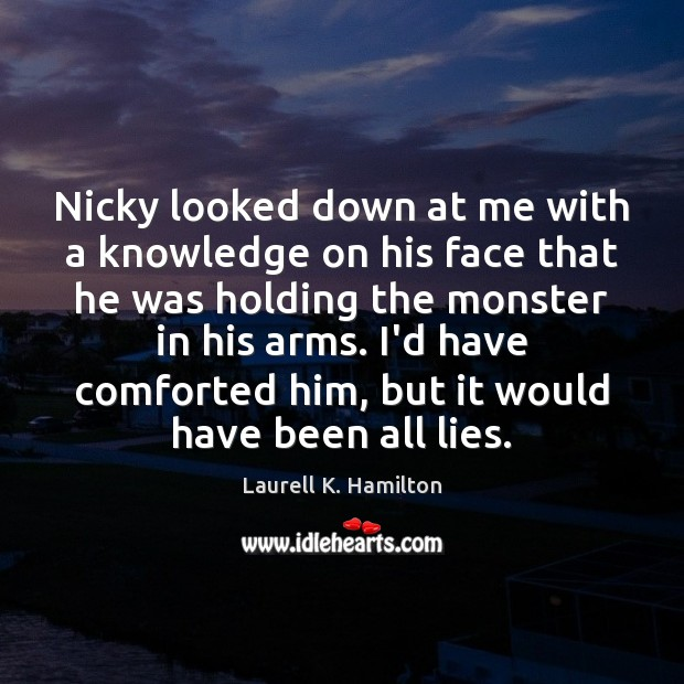 Nicky looked down at me with a knowledge on his face that Image