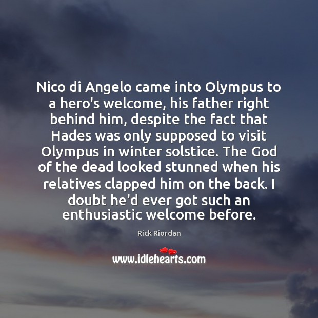 Nico di Angelo came into Olympus to a hero's welcome, his father Image