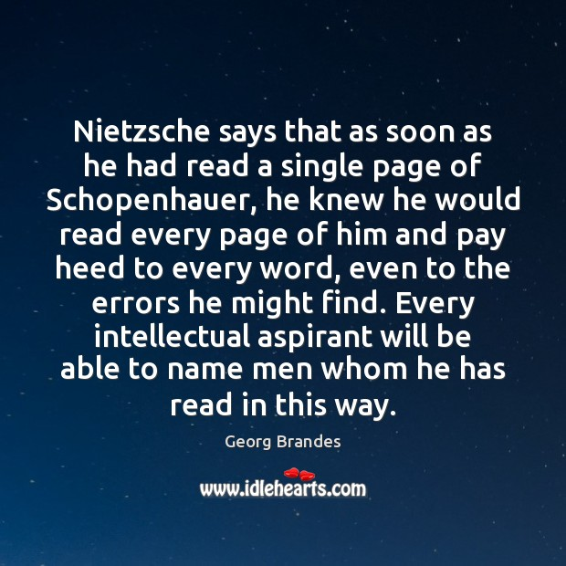 Nietzsche says that as soon as he had read a single page Georg Brandes Picture Quote