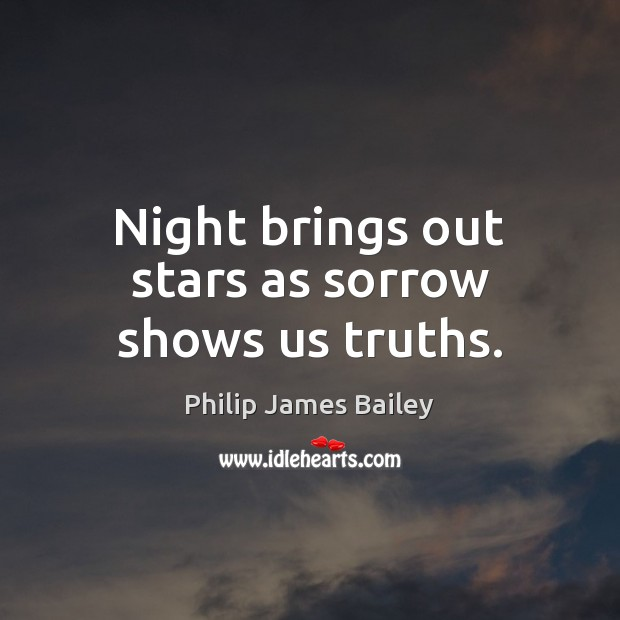 Night brings out stars as sorrow shows us truths. Image