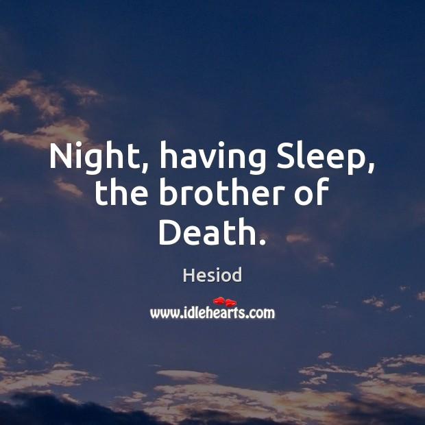 Image, Night, having Sleep, the brother of Death.