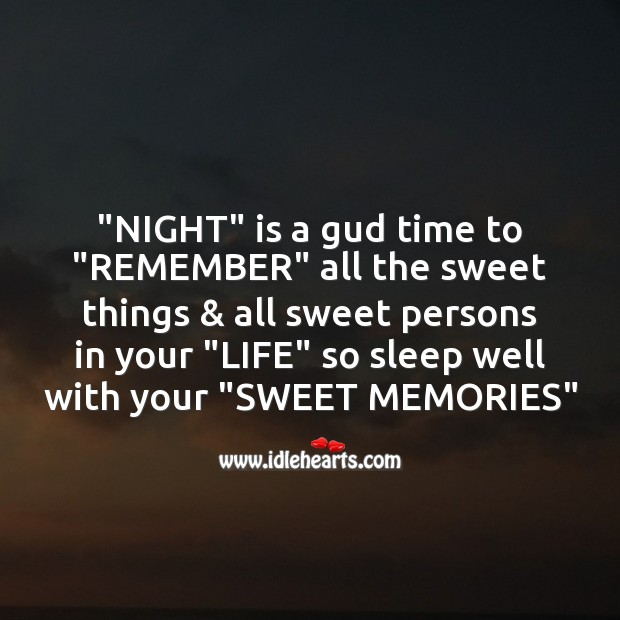Night is a good time to remember all the sweet things. Image