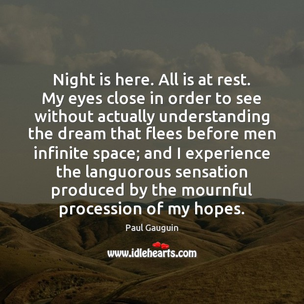 Night is here. All is at rest. My eyes close in order Image