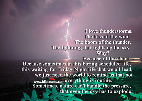 I love thunderstorms. The hiss of the wind. Nature Quotes Image