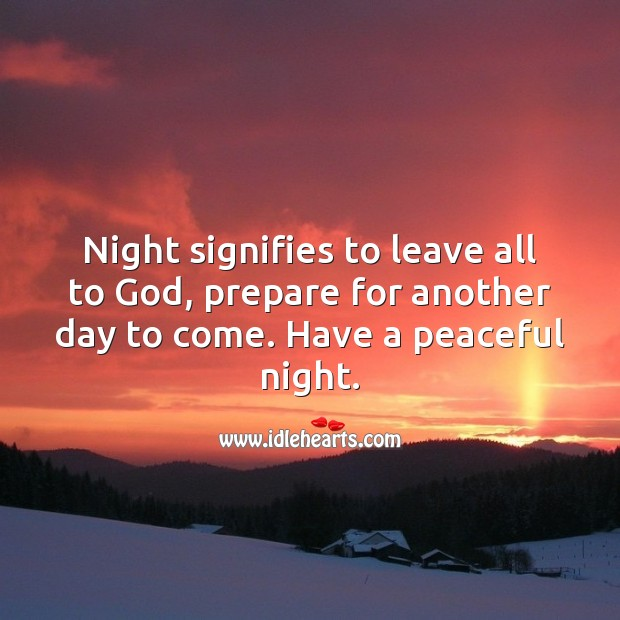 Night signifies to leave all to God, prepare for another day to come. Image