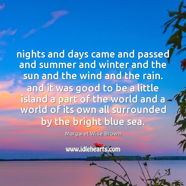 Nights and days came and passed and summer and winter and the Image