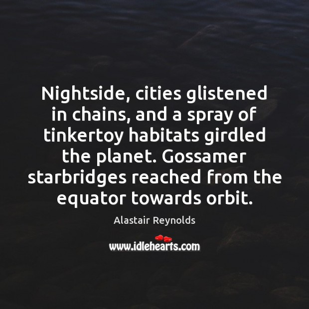 Image, Nightside, cities glistened in chains, and a spray of tinkertoy habitats girdled