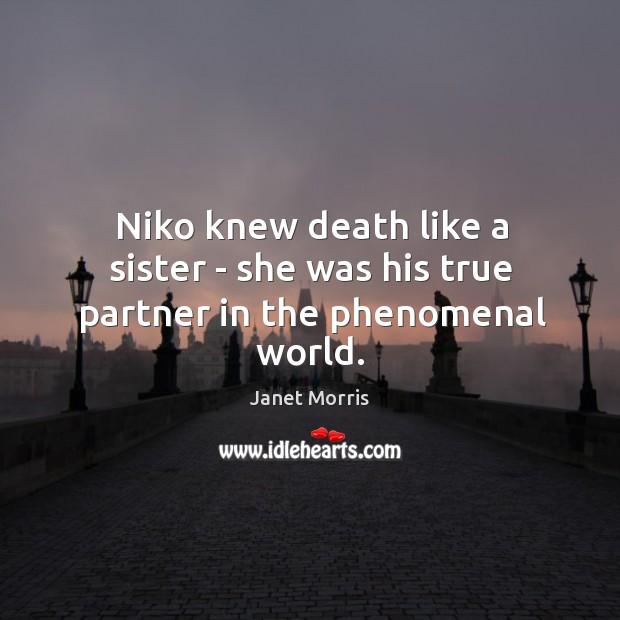 Niko knew death like a sister – she was his true partner in the phenomenal world. Image