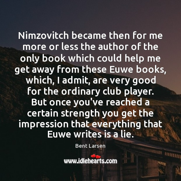 Image, Nimzovitch became then for me more or less the author of the