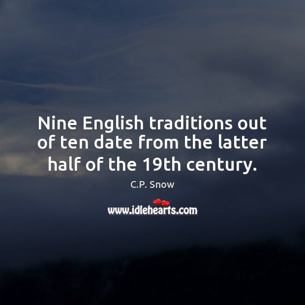 Image, Nine English traditions out of ten date from the latter half of the 19th century.