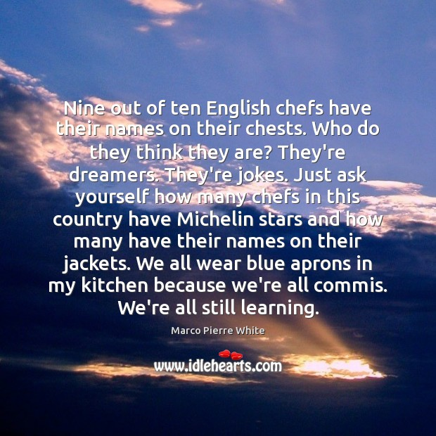 Image, Nine out of ten English chefs have their names on their chests.