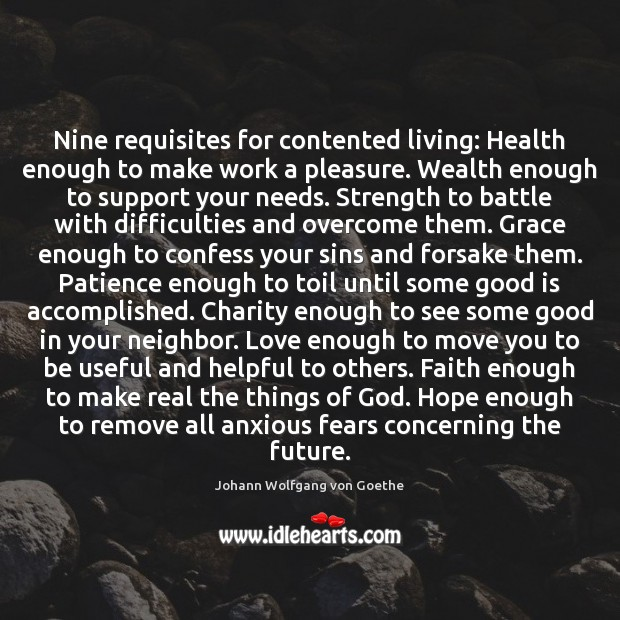 Image, Nine requisites for contented living: Health enough to make work a pleasure.