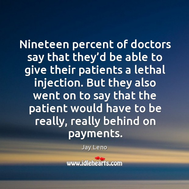 Image, Nineteen percent of doctors say that they'd be able to give their patients a lethal injection.