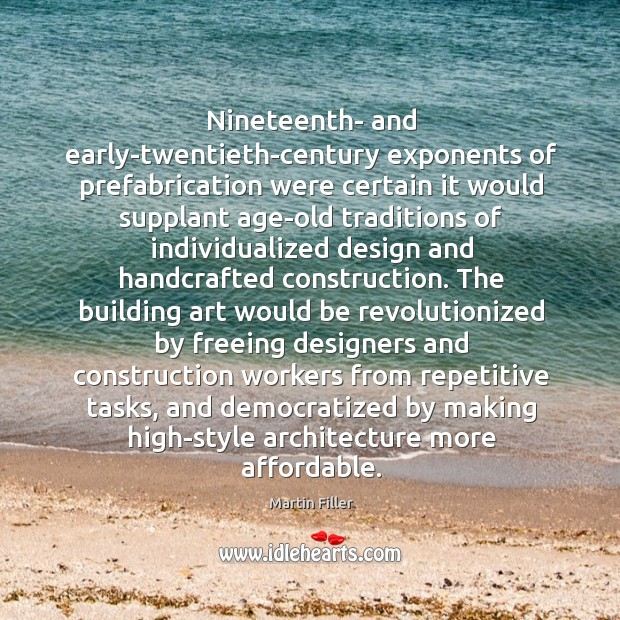 Image, Nineteenth- and early-twentieth-century exponents of prefabrication were certain it would supplant age-old