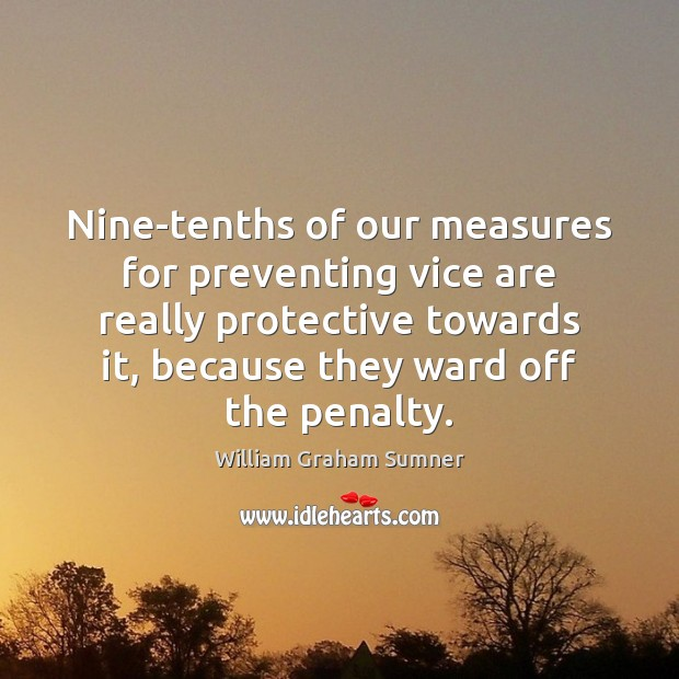 Nine-tenths of our measures for preventing vice are really protective towards it, Image