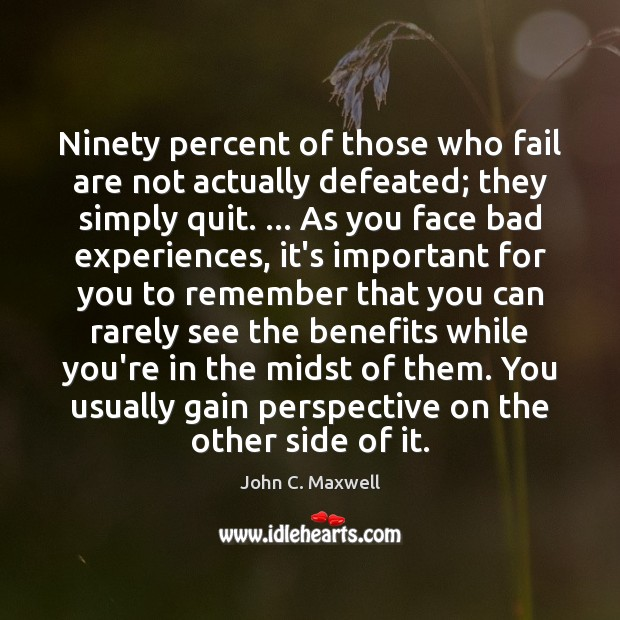Image, Ninety percent of those who fail are not actually defeated; they simply