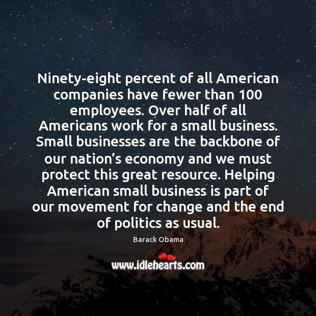Image, Ninety-eight percent of all American companies have fewer than 100 employees. Over half