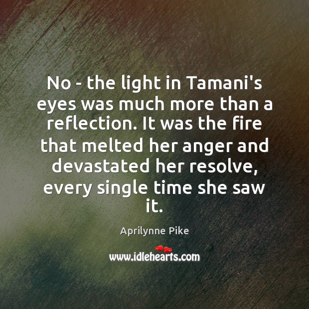 No – the light in Tamani's eyes was much more than a Image