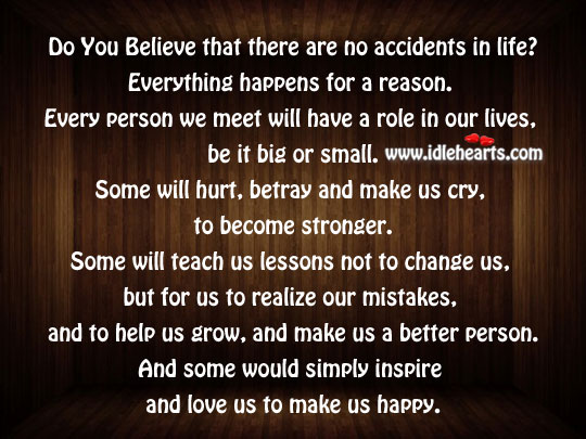 Believe That There Are No Accidents In Life?
