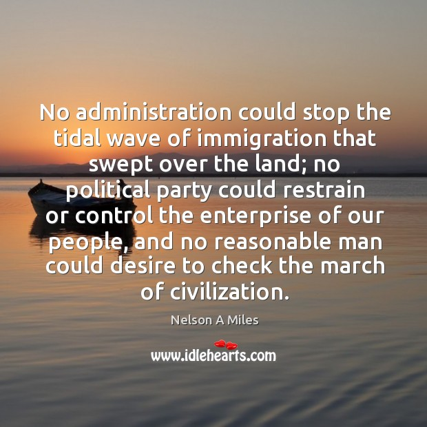 No administration could stop the tidal wave of immigration that swept over the land; Image