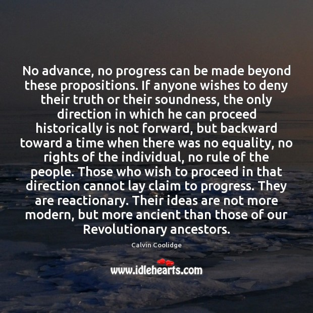 No advance, no progress can be made beyond these propositions. If anyone Image