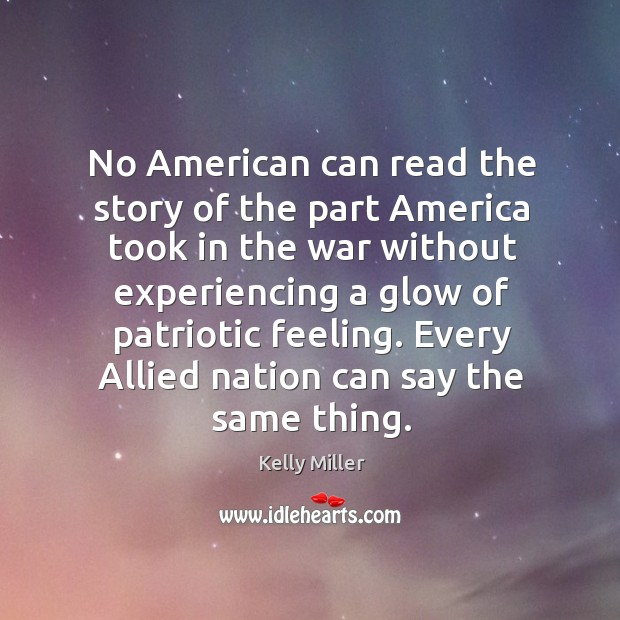 No american can read the story of the part america took in the war without experiencing Kelly Miller Picture Quote