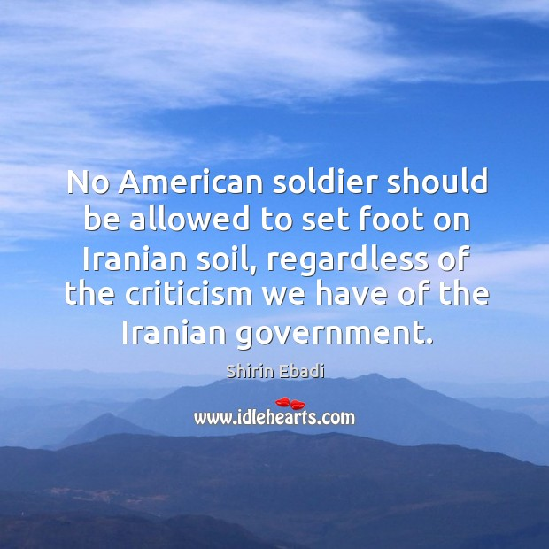 No american soldier should be allowed to set foot on iranian soil Image