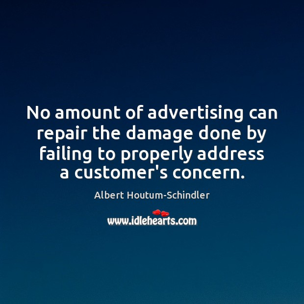 Image, No amount of advertising can repair the damage done by failing to