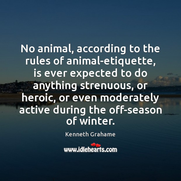 No animal, according to the rules of animal-etiquette, is ever expected to Image