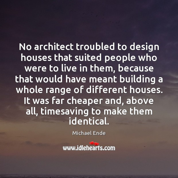 Image, No architect troubled to design houses that suited people who were to