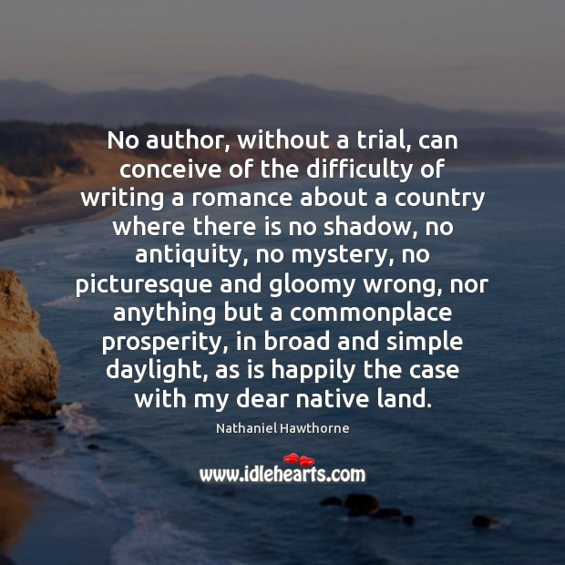 No author, without a trial, can conceive of the difficulty of writing Image