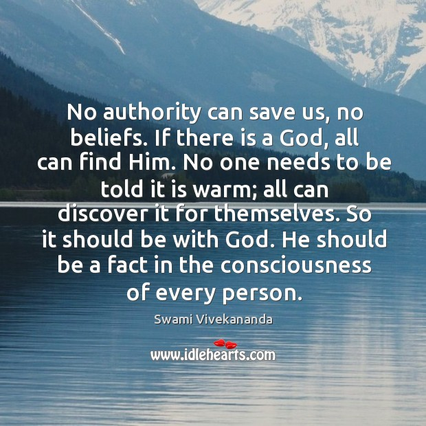 No authority can save us, no beliefs. If there is a God, Image