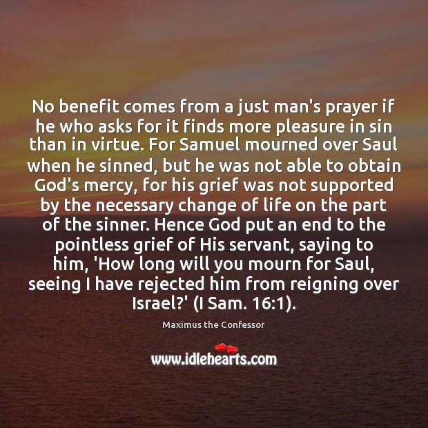 Image, No benefit comes from a just man's prayer if he who asks