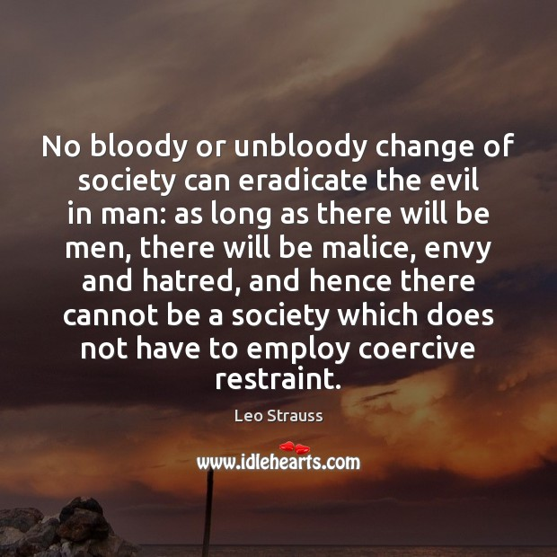 No bloody or unbloody change of society can eradicate the evil in Image