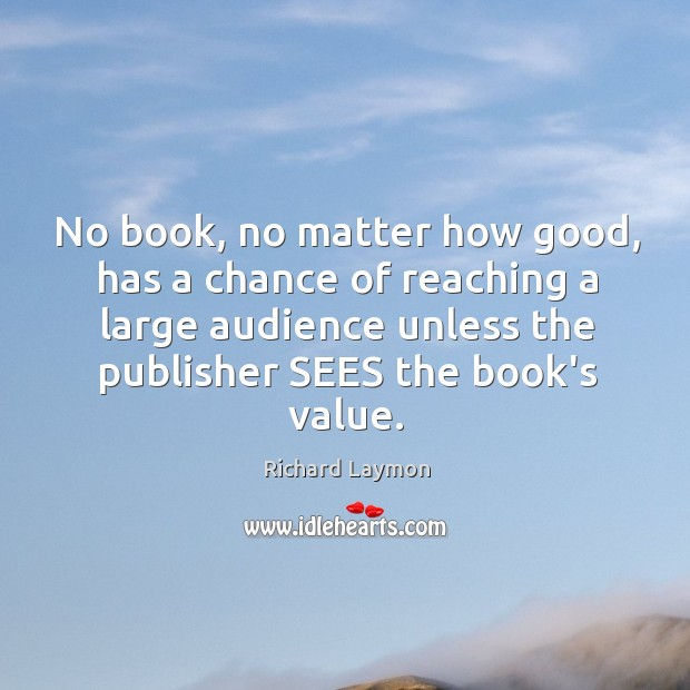No book, no matter how good, has a chance of reaching a Image