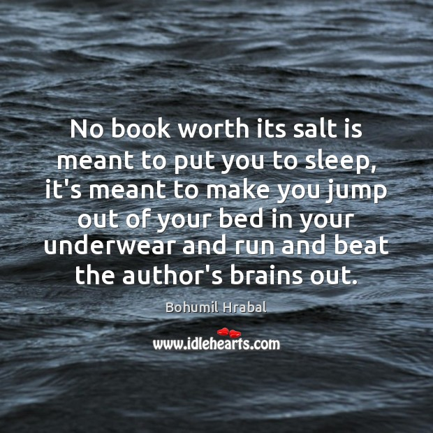 Image, No book worth its salt is meant to put you to sleep,