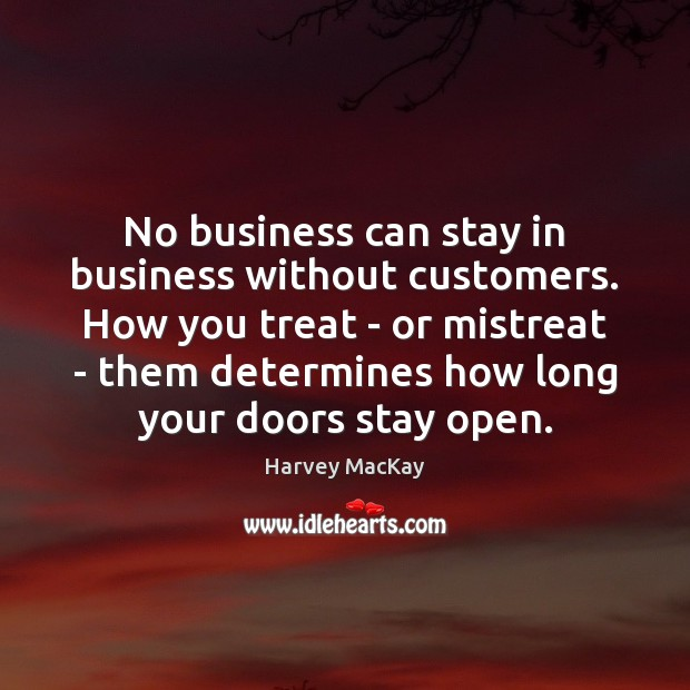No business can stay in business without customers. How you treat – Image