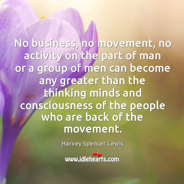 No business, no movement, no activity on the part of man or Image